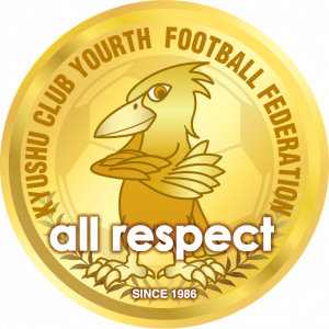 KYUSHU CLUB YOUTH FOOTBALL FEDERATION all respect